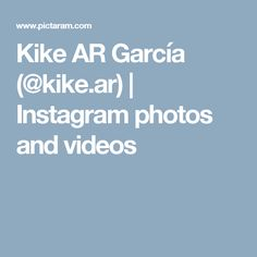 Kike AR García (@kike.ar) | Instagram photos and videos