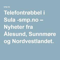 Telefontrøbbel i Sula -smp.no – Nyheter fra Ålesund, Sunnmøre og Nordvestlandet.