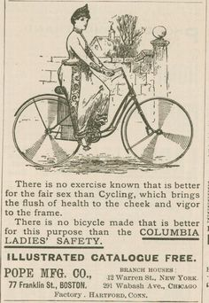 "1890 ad for Columbia Lady's bicycle --""brings the flush of health to the cheek and vigor to the frame."""