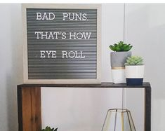 Bad puns. That's how eye roll.