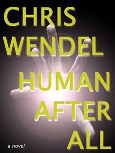 Human After All by Chris Wendel - book cover