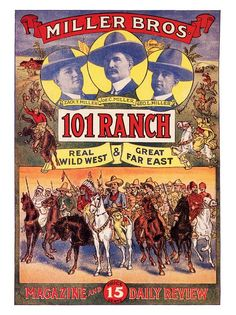Miller Bros 101 Ranch, Western Poster, George Millers sons started the show a few years after his death. It was bigger than that of Buffalo Bill's Wild West Show. Barely anything remains of the Ranch site now. Cowgirl Party, Cowboy And Cowgirl, Ponca City, Wild West Show, Poster Ads, Movie Posters, Beautiful Posters, Le Far West, Vintage Travel Posters