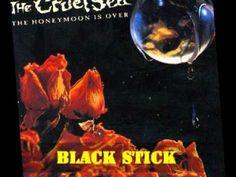 The Cruel Sea - Black Stick