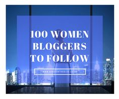 2016 marks the return of the 100 female bloggers to follow list. These smart women are active bloggers, say interesting things and talk about things that help women in business. Now, the boring admin part… This list is in no particular order.