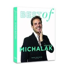 Best of Christophe Michalak: Amazon.fr: Christophe Michalak, Collectif, Laurent Fau, Stéphane de Bourgies: Livres
