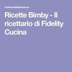 Ricette Bimby - Il ricettario di Fidelity Cucina Food, Connect, Pdf, Fantasy, Thermomix, Essen, Meals, Yemek, Eten