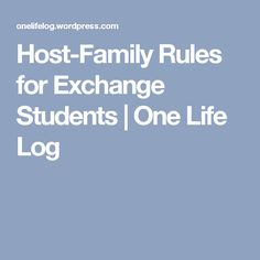 Host-Family Rules for Exchange Students   One Life Log