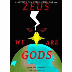 Reviewed by Mamta Madhavan for Readers' Favorite  Zeus: We are Gods! (The Olympian New World Series: Book 1) by December Dawne (pseudonym for Tara Mercado) is a book that revolves around Greek mythology. The Olympian gods are forced to leave Earth and find a new place to stay. They make Orbe their home. They are unsure if the mortals will let them stay there. They need the mortals to give them strength. It is now up to Theros and a young mortal, Ren, to save these Olympian gods and the…