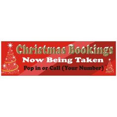 Christmas Banner - Christmas Bookings Now Being Taken Design. Digitally Printed Design which you can edit yourself. We can also design it for you! www.bhma.co.uk 01353 665141