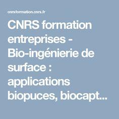 CNRS formation entreprises - Bio-ingénierie de surface : applications biopuces, biocapteurs, bioadhésion, nanomédecine