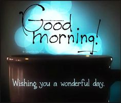 Best Part of Mornings is my Coffee. Have a Wonderful Day!