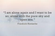 | Nietzsche | sometimes alone is good