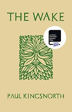 The Wake: Man Booker Prize 2014 Longlist Edition by Paul Kingsnorth, http://www.amazon.co.uk/dp/B00JF9HLOU/ref=cm_sw_r_pi_dp_Ngr5tb0K5B7CW