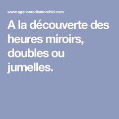 A la découverte des heures miroirs, doubles ou jumelles.