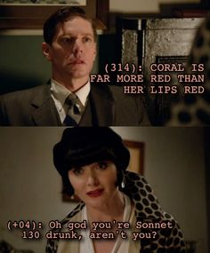 "You're ""Sonnet 130"" drunk, aren't you? (Texts From Phryne Fisher)"