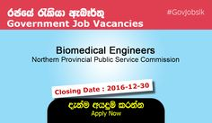 Sri Lankan Government Job Vacancies at Northern Provincial Public Service Commission. Recruitment for the post of Biomedical Engineer (Executive Services Grade III) on open basis in Northern Province - 2016