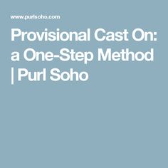 Provisional Cast On: a One-Step Method   Purl Soho