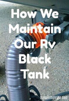 How We Maintain Our RV Black Tank, homemade RV black tank cleaner, RV black tank odors