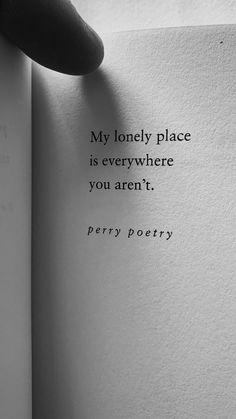 22 trendy Ideas for quotes heartbreak sad words Poem Quotes, True Quotes, Words Quotes, Best Quotes, Qoutes, Lonely Quotes, Writer Quotes, Random Quotes, Inspiration Quotes