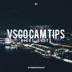 #TypographyOverlays: VSCO CAM Tips: Night Shots