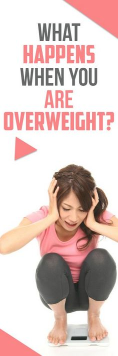 What Happens When You Are Overweight?
