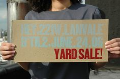 yard sale: a letterpress printed yard sale sign!? i bet they've got great stuff there!