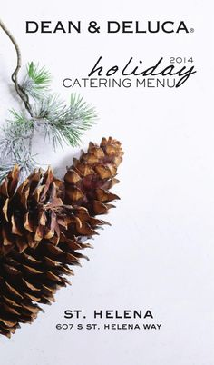 2014 Holiday Catering Menu - DEAN & DELUCA Napa Valley. St. Helena, CA  Savor the season with a fine catered meal from the icon of the American foods renaissance, DEAN & DELUCA. Call us at (707) 967 - 9980 Ext. 4111.