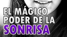 EL MÁGICO PODER DE LA SONRISA #Reflexión