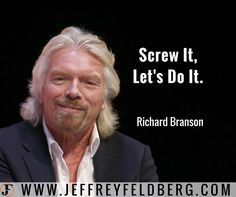 """Sir Richard Branson, founder of the Virgin Group, solves massive problems. With Virgin Atlantic,  Branson leveraged the public's frustration with airlines and started his own. -- The """"Screw It Let's Do It"""" attitude won the day and Branson had the last laugh. -- Ultra successful entrepreneurs find and solve massive problems and achieve massive success.  These entrepreneurs make the seemingly impossible, possible. -- Opportunity is everywhere.  But just finding a massive problem to solve isn't…"""