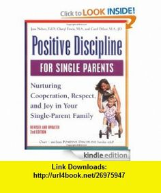 Positive Discipline for Single Parents, Revised and Updated 2nd Edition Nurturing Cooperation, Respect, and Joy in Your Single-Parent Family (Positive Discipline Library) eBook Jane Ed.D. Nelsen, Cheryl Erwin, Carol Delzer ,   ,  , ASIN: B007WKE44E , tutorials , pdf , ebook , torrent , downloads , rapidshare , filesonic , hotfile , megaupload , fileserve