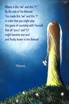 Run uses the term beloved but I take it to mean the universe, source, pure energy. Happy Tuesday Quotes, Happy Love Quotes, Rumi Love Quotes, Tagalog Love Quotes, Famous Love Quotes, Romantic Love Quotes, Love Quotes For Him, Gypsy Soul Quotes, Hippie Quotes