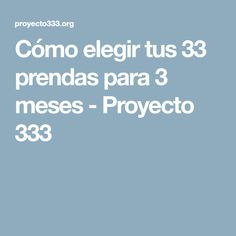 Cómo elegir tus 33 prendas para 3 meses - Proyecto 333