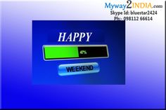 Mywa2india wishes To All Happy Weekend ..