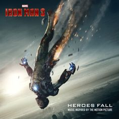 """""""Heroes Fall"""" Music Inspired By """"Marvel's - Iron Man 3"""" Available April 30"""