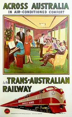 "Poster promoting travel ""Across Australia in air-conditioned comfort"" by the Trans-Australian Railway, Tourism Poster, Poster Ads, Advertising Poster, Train Posters, Railway Posters, Vintage Advertisements, Vintage Ads, Posters Australia, Australian Vintage"