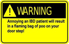#WARNING Annoying an #IBD patient