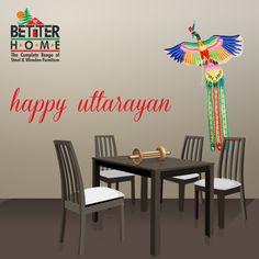 Better Home India - Furniture Showroom Wishing You A Happy And Safe Uttarayan....!!! #BetterHome #WoodenFurniture #AhmedabadFurniture #HappyUttarayan #SafeUttarayan