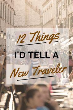 Twelve things I'd tell a new traveler