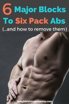 Six Major Blocks To Six Pack Abs - And How To Remove Them. Struggling to develop the six pack abs you want for summer? Click through to read this article on where you're probably going wrong. abs // toned stomach // abdominals // gym workouts // weight training