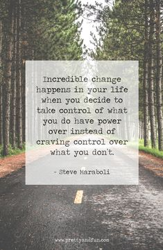 Incredible change happens in your life when you decide to take control of what you do have power over instead of craving control over what you don't Great Quotes, Quotes To Live By, Me Quotes, Motivational Quotes, Inspirational Quotes, July Quotes, Affirmations, Personal Growth Quotes, Personal Mantra