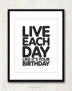 Live Like It's Your Birthday  8x10 inch Print on A4 by theloveshop