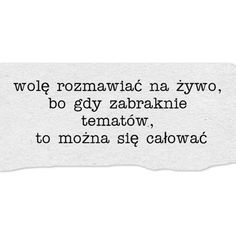 #personifikacja_pragnien #cytat #cytaty Real Quotes, True Quotes, Positive Thoughts, Positive Quotes, Romantic Quotes, Note To Self, Good Advice, Peace And Love, Quotations