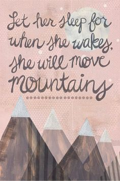 ...she will move mountains  For you both!