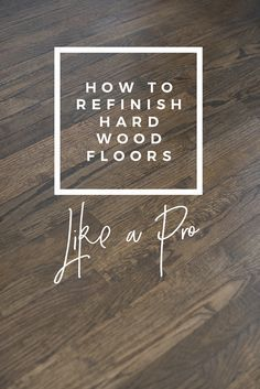 Home Renovation Flooring How to Refinish Hardwood Floors Like a Pro - Room for Tuesday - Do your floors need refinished? I'm sharing an extremely detailed tutorial of how to refinish hardwood floors like a pro! Diy Wood Floors, Refinishing Hardwood Floors, Diy Flooring, Flooring Ideas, Flooring Types, Modern Flooring, Laminate Flooring, Home Remodeling Diy, Basement Remodeling