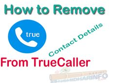 Truecaller show the identification of any unkown number by getting data from other mobile number, how to Remove Mobile Number Detail from true caller