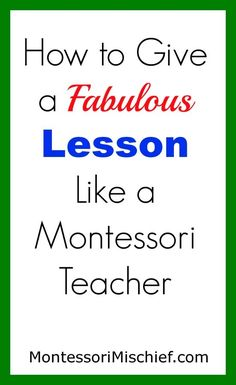 Tips for giving a Montessori lesson from Montessori Mischief