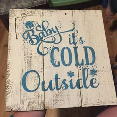 Baby it's cold outside Barnwood signs by Colormeshabbyoregon