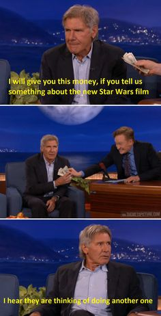 Love this at least he is truthful. ;) I am meeting Carrie Fisher in October, so excited. :)