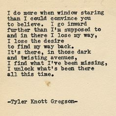 By author Tyler Knott: Typewriter Series #1475 by Tyler Knott Gregson ___ Chasers of the Light & All The Words Are Yours are Out Now! #tylerknott #writinglife #favouriteauthor