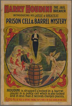 Harry Houdini, the prison breaker: jail cell and barrel mystery From New York Public Library Digital Collections.
